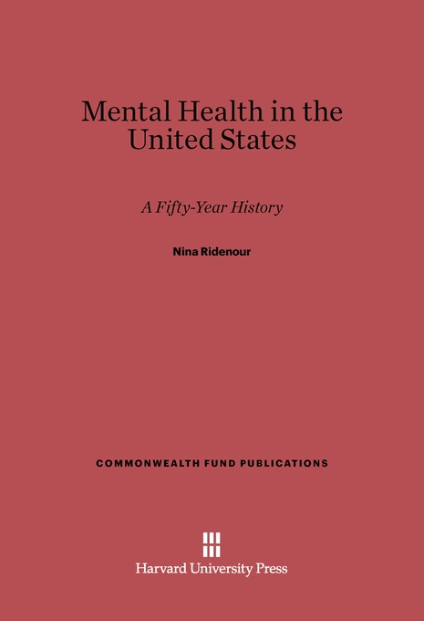 Cover: Mental Health in the United States: A Fifty-Year History, from Harvard University Press