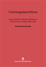 Cover: Untriangulated Stars: Letters of Edwin Arlington Robinson to Harry de Forest Smith, 1890–1905