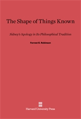 Cover: The Shape of Things Known: Sidney's <i>Apology</i> in Its Philosophical Tradition