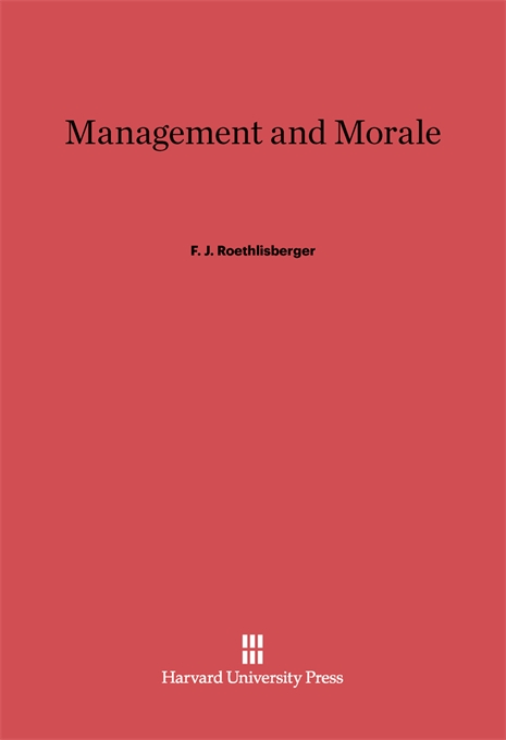 Cover: Management and Morale, from Harvard University Press