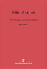 Cover: British Socialists: The Journey from Fantasy to Politics