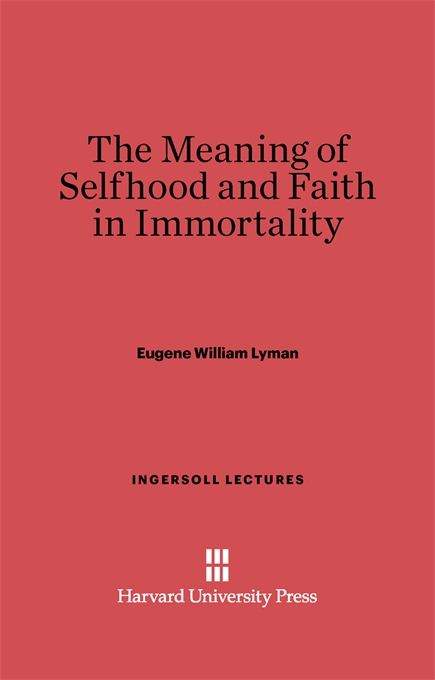 Cover: The Meaning of Selfhood and Faith in Immortality, from Harvard University Press