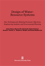 Cover: Design of Water-Resource Systems: New Techniques for Relating Economic Objectives, Engineering Analysis, and Governmental Planning