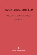 Cover: Boston Priests, 1848-1910: A Study of Social and Intellectual Change
