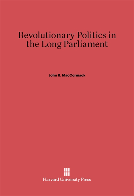 Cover: Revolutionary Politics in the Long Parliament, from Harvard University Press