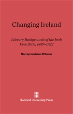 Cover: Changing Ireland: Literary Backgrounds Of The Irish Free State, 1889-1922