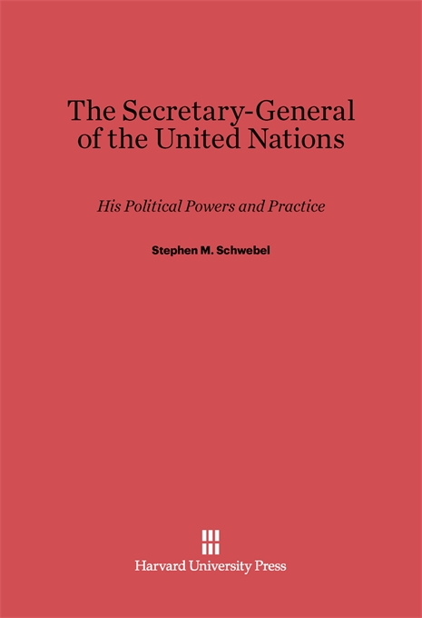 Cover: The Secretary-General of the United Nations: His Political Powers and Practice, from Harvard University Press
