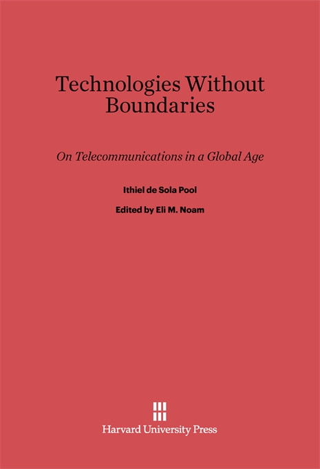 Cover: Technologies without Boundaries: On Telecommunications in a Global Age, from Harvard University Press