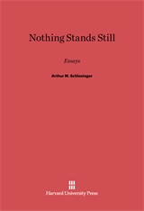 Cover: Nothing Stands Still: Essays by Arthur M. Schlesinger