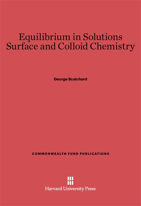 Cover: Equilibrium in Solutions and Surface and Colloid Chemistry, from Harvard University Press