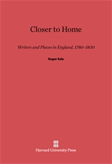 Cover: Closer to Home: English Writers and Places, 1780–1830