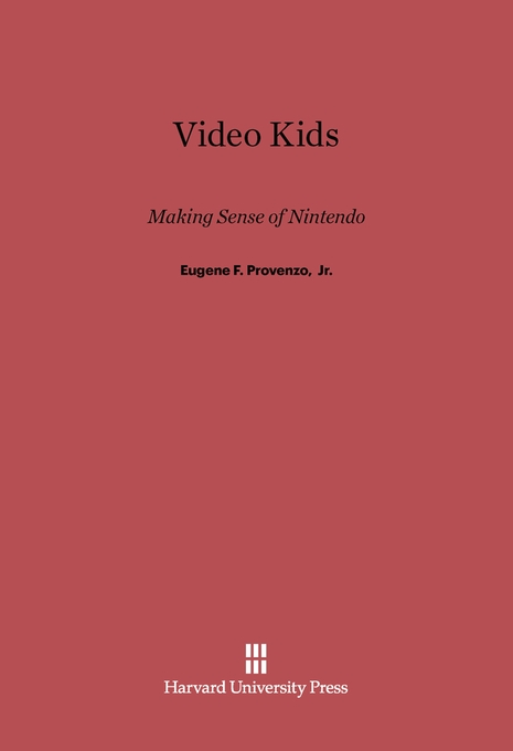 Cover: Video Kids: Making Sense of Nintendo, from Harvard University Press