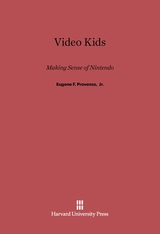 Cover: Video Kids: Making Sense of Nintendo