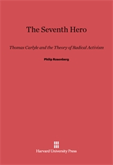 Cover: The Seventh Hero: Thomas Carlyle and the Theory of Radical Activism