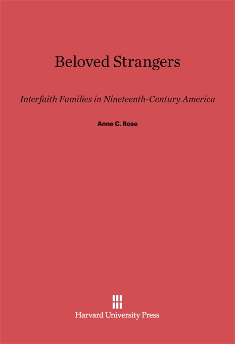 Cover: Beloved Strangers: Interfaith Families in Nineteenth Century America, from Harvard University Press