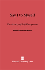Cover: Say I to Myself: The Artistry of Self-Management