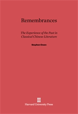 Cover: Remembrances: The Experience of Past in Classical Chinese Literature