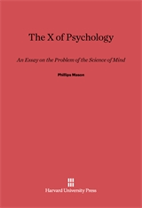 Cover: The X of Psychology: An Essay on the Problem of the Science of Mind