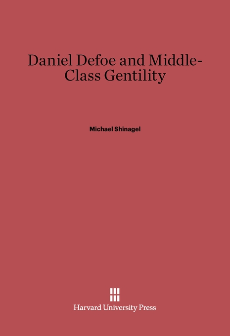 Cover: Daniel Defoe and Middle-Class Gentility, from Harvard University Press