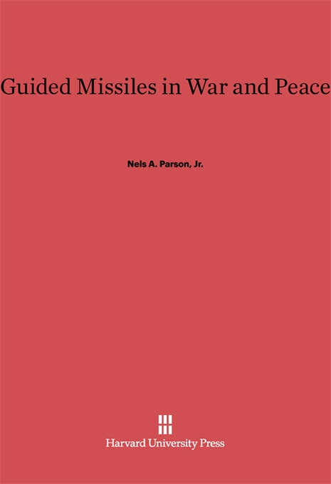 Cover: Guided Missiles in War and Peace, from Harvard University Press
