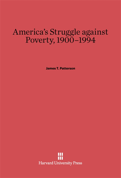 Cover: America's Struggle against Poverty, 1900–1994: Revised Edition, from Harvard University Press