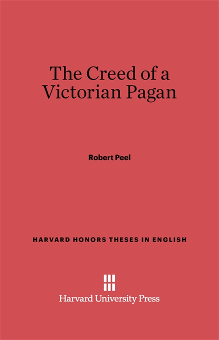 Cover: The Creed of a Victorian Pagan, from Harvard University Press