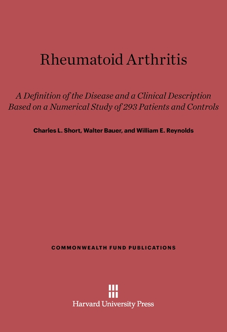 Cover: Rheumatoid Arthritis: A Definition of the Disease and a Clinical Description Based on a Numerical Study of 293 Patients and Controls, from Harvard University Press