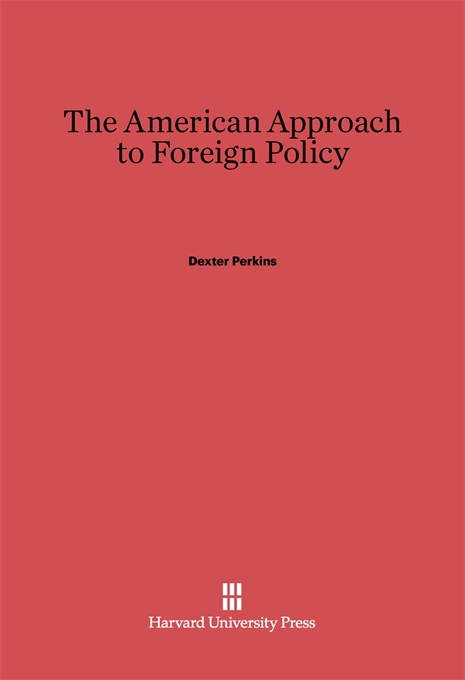 Cover: The American Approach to Foreign Policy: Revised Edition, from Harvard University Press