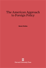 Cover: The American Approach to Foreign Policy: Revised Edition