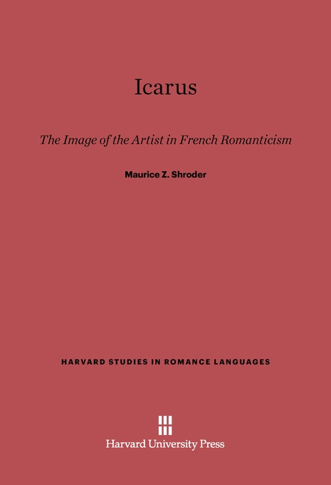 Cover: Icarus: The Image of the Artist in French Romanticism, from Harvard University Press