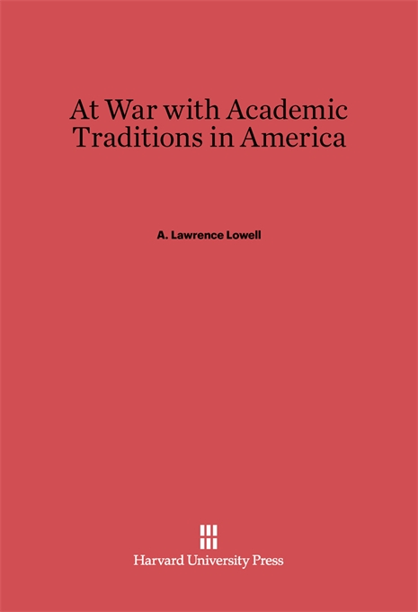 Cover: At War with Academic Traditions in America, from Harvard University Press