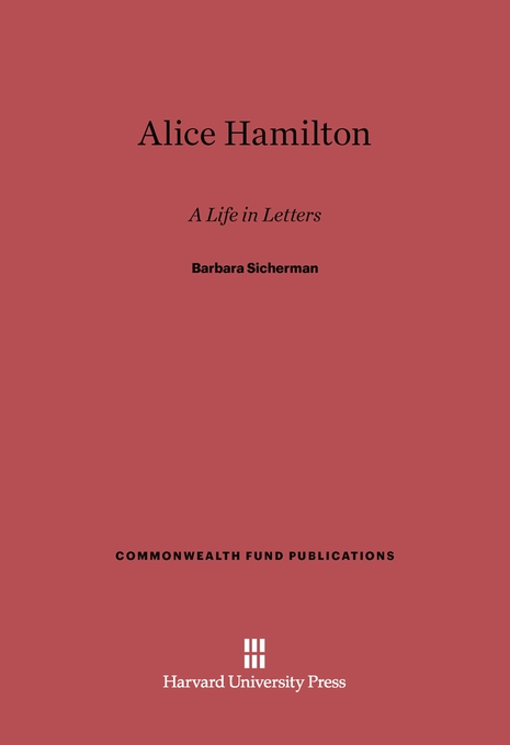 Cover: Alice Hamilton: A Life in Letters, from Harvard University Press