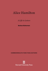 Cover: Alice Hamilton: A Life in Letters