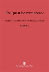 Cover: The Quest for Permanence: The Symbolism of Wordsworth, Shelley, and Keats