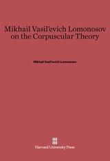 Cover: Mikhail Vasil'evich Lomonosov on the Corpuscular Theory