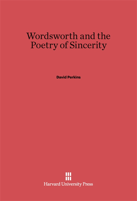 Cover: Wordsworth and the Poetry of Sincerity, from Harvard University Press