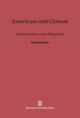 Cover: Americans and Chinese: A Historical Essay and a Bibliography