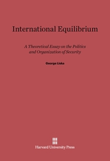 Cover: International Equilibrium: A Theoretical Essay on the Politics and Organization of Security