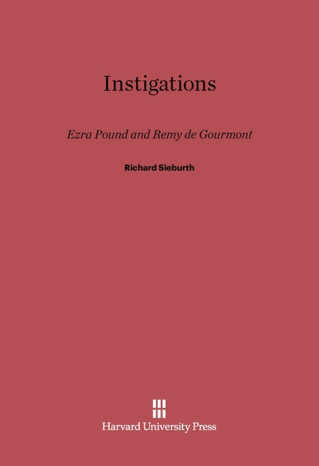 Cover: Instigations: Ezra Pound and Remy de Gourmont, from Harvard University Press