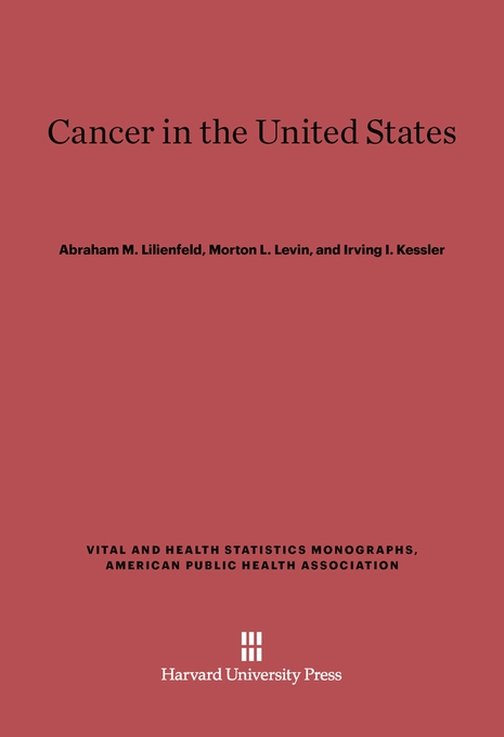 Cover: Cancer in the United States, from Harvard University Press