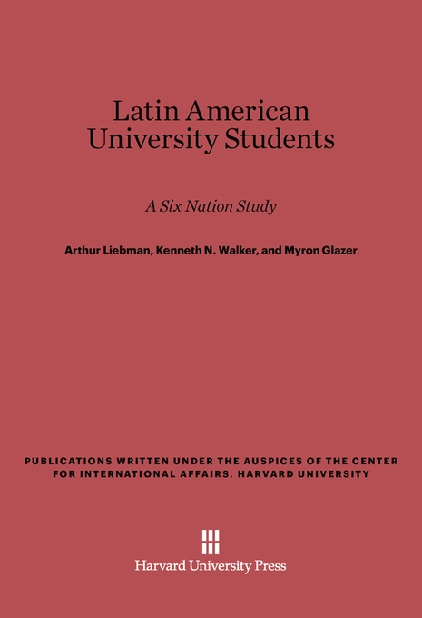 Cover: Latin American University Students: A Six Nation Study, from Harvard University Press