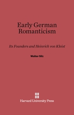 Cover: Early German Romanticism: Its Founders and Henrich Von Kleist