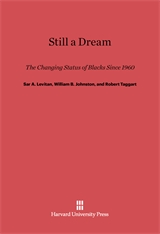 Cover: Still a Dream: The Changing Status of Blacks Since 1960