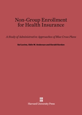 Cover: Non-Group Enrollment for Health Insurance: A Study of Administrative Approaches of Blue Cross Plans