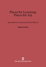 Cover: Places for Learning, Places for Joy: Speculations on American School Reform