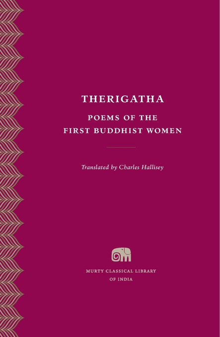 Cover: Therigatha: Poems of the First Buddhist Women, from Harvard University Press
