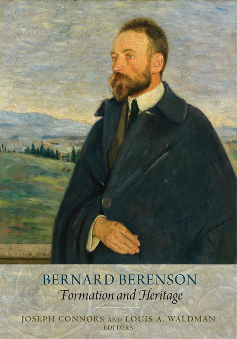 Cover: Bernard Berenson: Formation and Heritage, from Harvard University Press