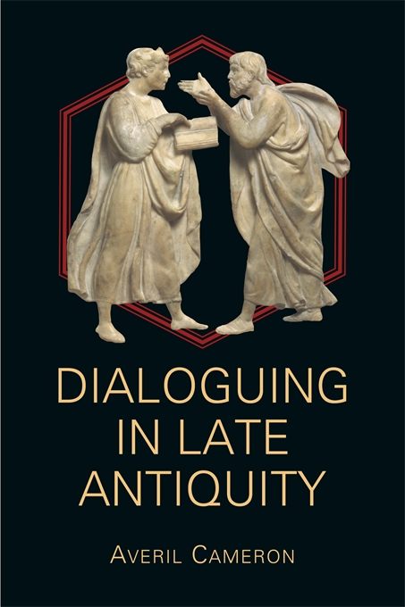 Cover: Dialoguing in Late Antiquity, from Harvard University Press