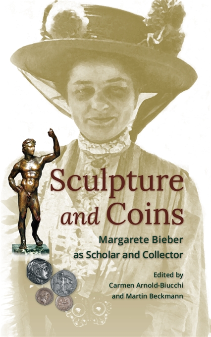 Cover: Sculpture and Coins: Margarete Bieber as Scholar and Collector, from Harvard University Press