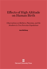 Cover: Effects of High Altitude on Human Birth: Observations on Mothers, Placentas, and the Newborn in Two Peruvian Populations
